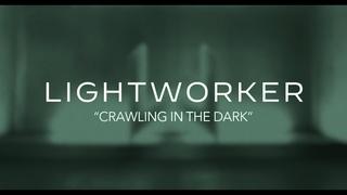 Lightworker - Crawling In The Dark (Hoobastank Cover)