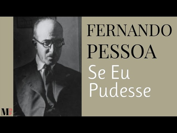 Se Eu Pudesse Poema de Fernando Pessoa com narração de Mundo Dos Poemas