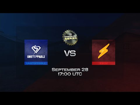 Unstoppable vs 220V | Domination Series Second League | PlayOffs
