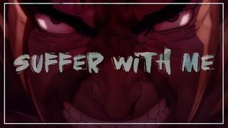 Berserk edit || Suffer With Me