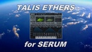 SERUM - Talis Ethers Walkthrough
