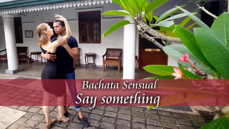 Say something - bachata sensual | Kasun and Anastasia