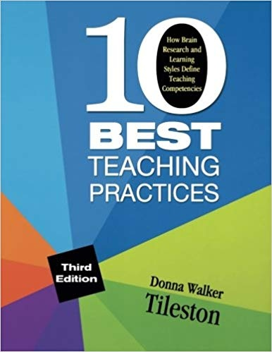 Ten Best Teaching Practices How Brain Research and Learning Styles Define Teaching Competencies