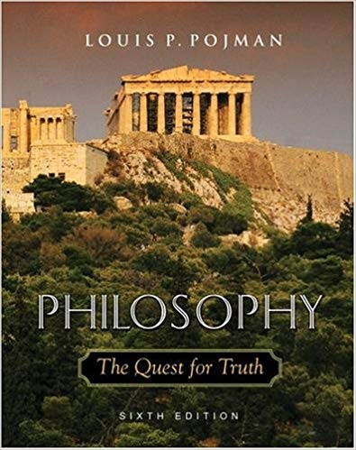 Philosophy The Quest for Truth by Louis P. Pojman