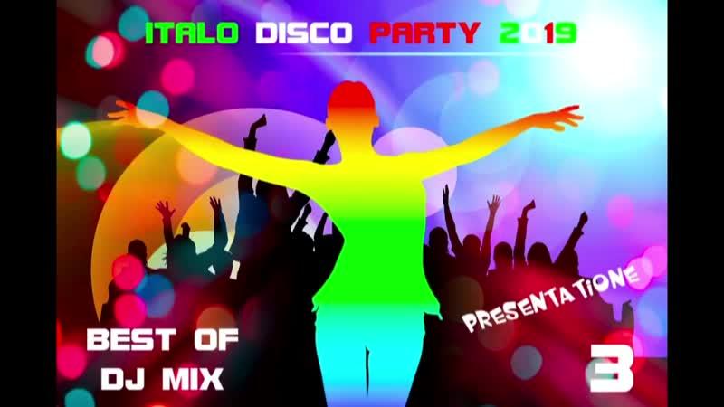 ITALO DISCO PARTY ...NEW GENERATION ITALO NEW 2019 Mix Part 3