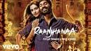 A.R. Rahman - Raanjhanaa Best Lyric Video|Sonam Kapoor|Dhanush|Jaswinder|Shiraz