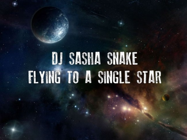 DJ Sasha Snake - FLYING TO A SINGLE STAR part 5 (Vinyl mix)