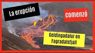 La erupción del volcán comenzó en Geldingadalur en Fagradalsfjall