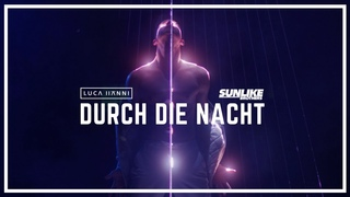 Luca Hänni & Sunlike Brothers – Durch die Nacht (Official Music Video)