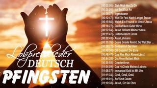 Pfingsten Lobpreis Worship Deutsch ✝ Heiliger Geist 2020 ✝ Berührendes Christliches Lied