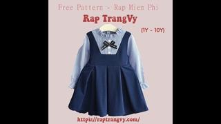 Rập miễn phí/ Bộ váy cho bé gái ( size 1 - 10 tuổi)/ FREE Patterns / Rap trangvy