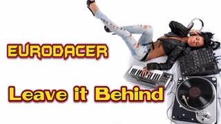 EuroDacer - Leave it Behind
