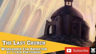 The Last Church - Fan Animated pre Horus Heresy Short Story - Reupload #ForTheFans