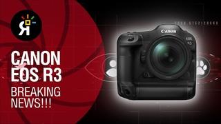 Canon EOS R3 | Breaking news
