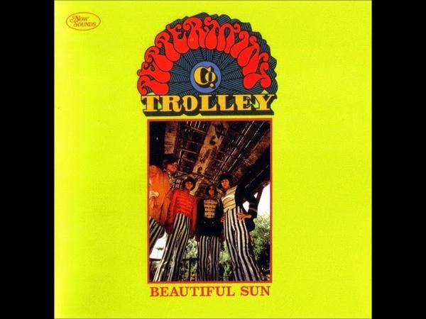 Peppermint Trolley Company Beautiful Sun 1968 Bonuses US Sunshine Pop Psychedelic Pop