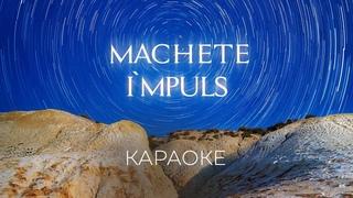 MACHETE - I'MPULS (karaoke)