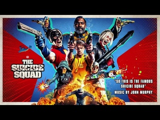 The Suicide Squad Soundtrack | So This Is the Famous Suicide Squad – John Murphy | WaterTower