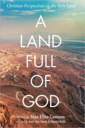A Land Full of God Christian Perspectives on the Holy Land