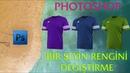 Photoshop CC Dersleri Photoshop Bir Şeyin Rengini Değiştirme