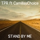 """TPR - Stand By Me (From """"Final Fantasy XV"""")"""