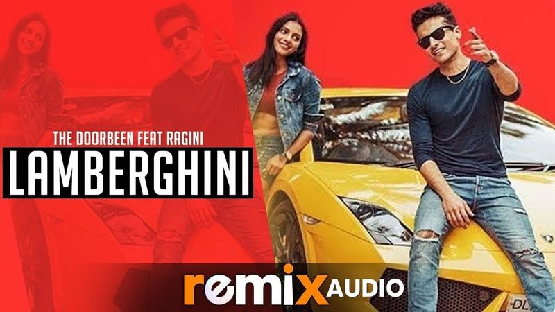 Lamberghini Audio Remix Dj Joel Remix The Doorbeen Feat Ragini Latest Remix Songs 2019