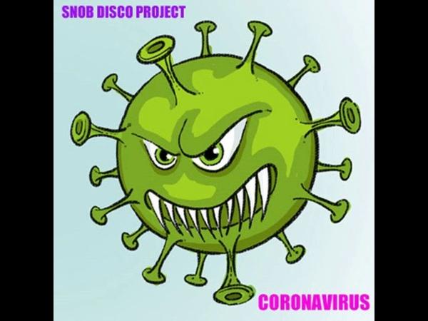 SNOB DISCO PROJECT CORONAVIRUS