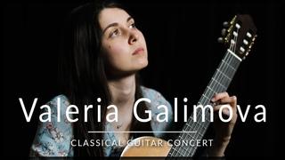 Valeria Galimova - Classical Guitar Concert   Bach, Barrios & Kiselev