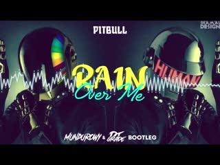 Pitbull - Rain Over Me (MUNDUROWY x DJ GRADE BOOTLEG)