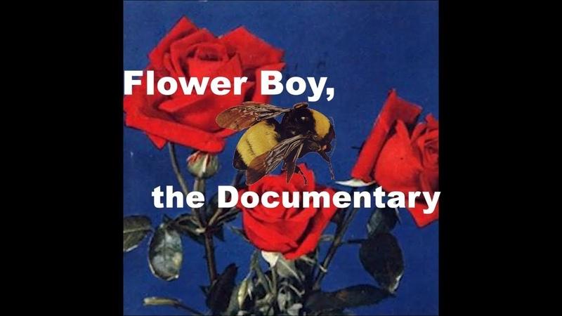 Flower Boy, the Documentary