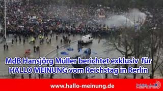 MdB Hansjörg Müller berichtet exklusiv für HALLO MEINUNG vom Reichstag in Berlin