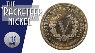 """The """"Racketeer Nickel"""""""
