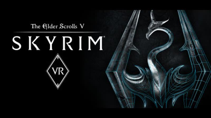 Skyrim VR и не только part 3 Добрались до PS VR