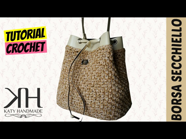 Tutorial borsa a secchiello uncinetto Bucket bag crochet Katy Handmade