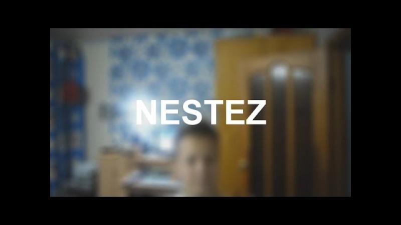 ТРЕЙЛЕР КАНАЛА NESTEZ