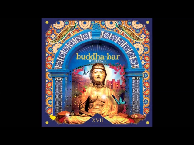 Buddha Bar XVII 2015 - Alsarah The Nubatones - Wad Alnuba (Captain Planet Remix)