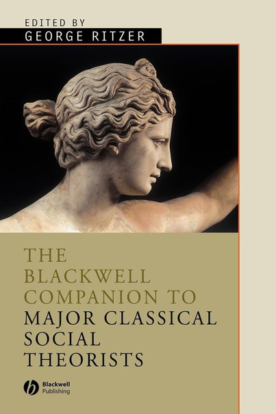 [01] The Blackwell Companion to Major Classical Social Theorists