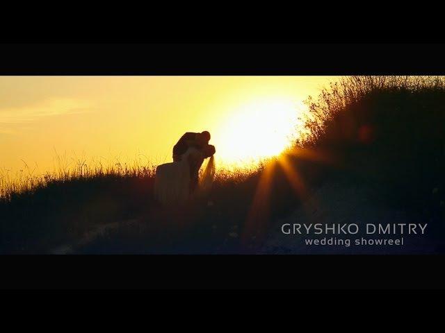 WEDDING SHOWREEL Gryshko Dmitry
