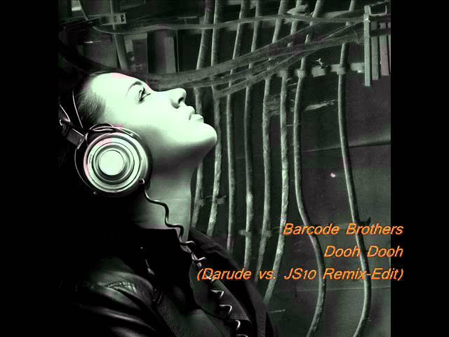 Barcode Brothers - Dooh Dooh (Darude vs. JS16 Remix-Edit)