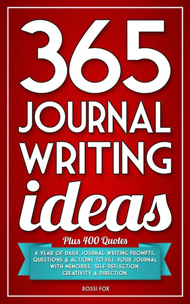 365 Journal Writing Ideas A year of daily journal