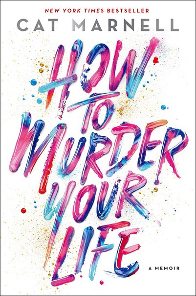 Book cover CatMarnellHowtoMurderYourLife
