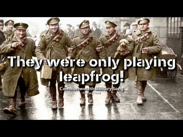 They Were Only Playing Leapfrog! - British/Commonwealth WW1/2 Song