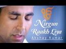 Akshay Kumar Nirgun Raakh Liya
