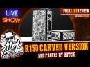 R150 Carved Version and Panels | by Hotcig