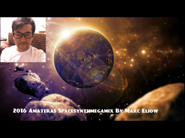 2016 Amateras Spacesynthmegamix By Marc Eliow (320 kbps)