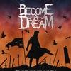 Become A Dream