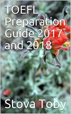 TOEFL Preparation Guide 2017 and 2018 - Stova Toby