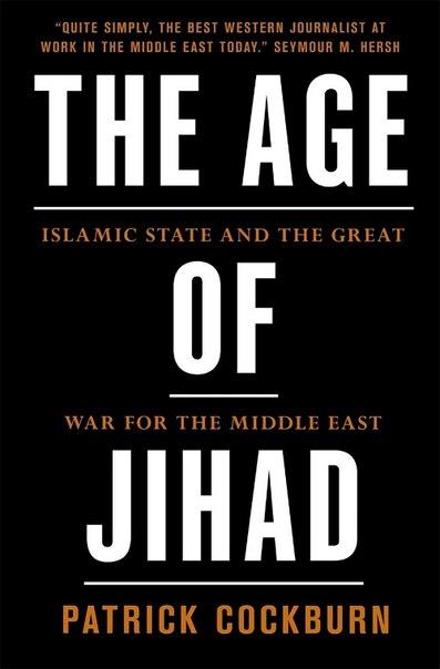 Patrick Cockburn - The Age of Jihad