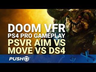 DOOM VFR PS4 Pro Gameplay: PSVR Aim Controller vs PlayStation Move vs DualShock 4 Controls