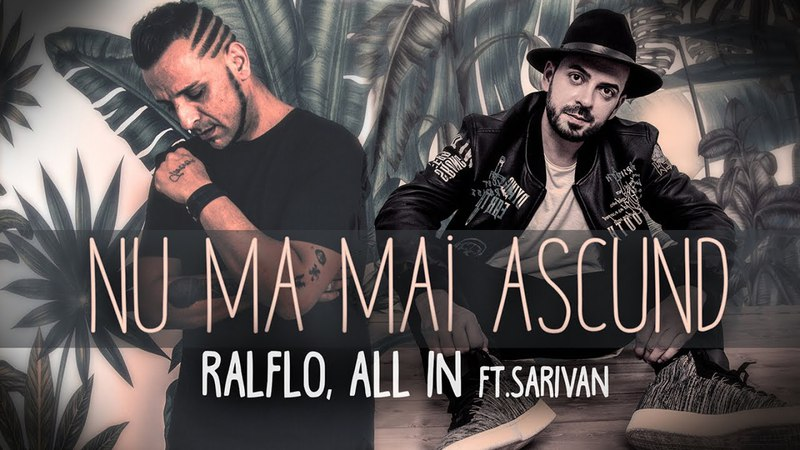 Ralflo All In Ft Sarivan Nu ma mai ascund Official Video