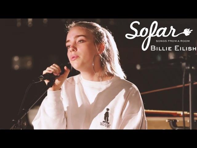 Billie Eilish - Six Feet Under | Sofar Los Angeles